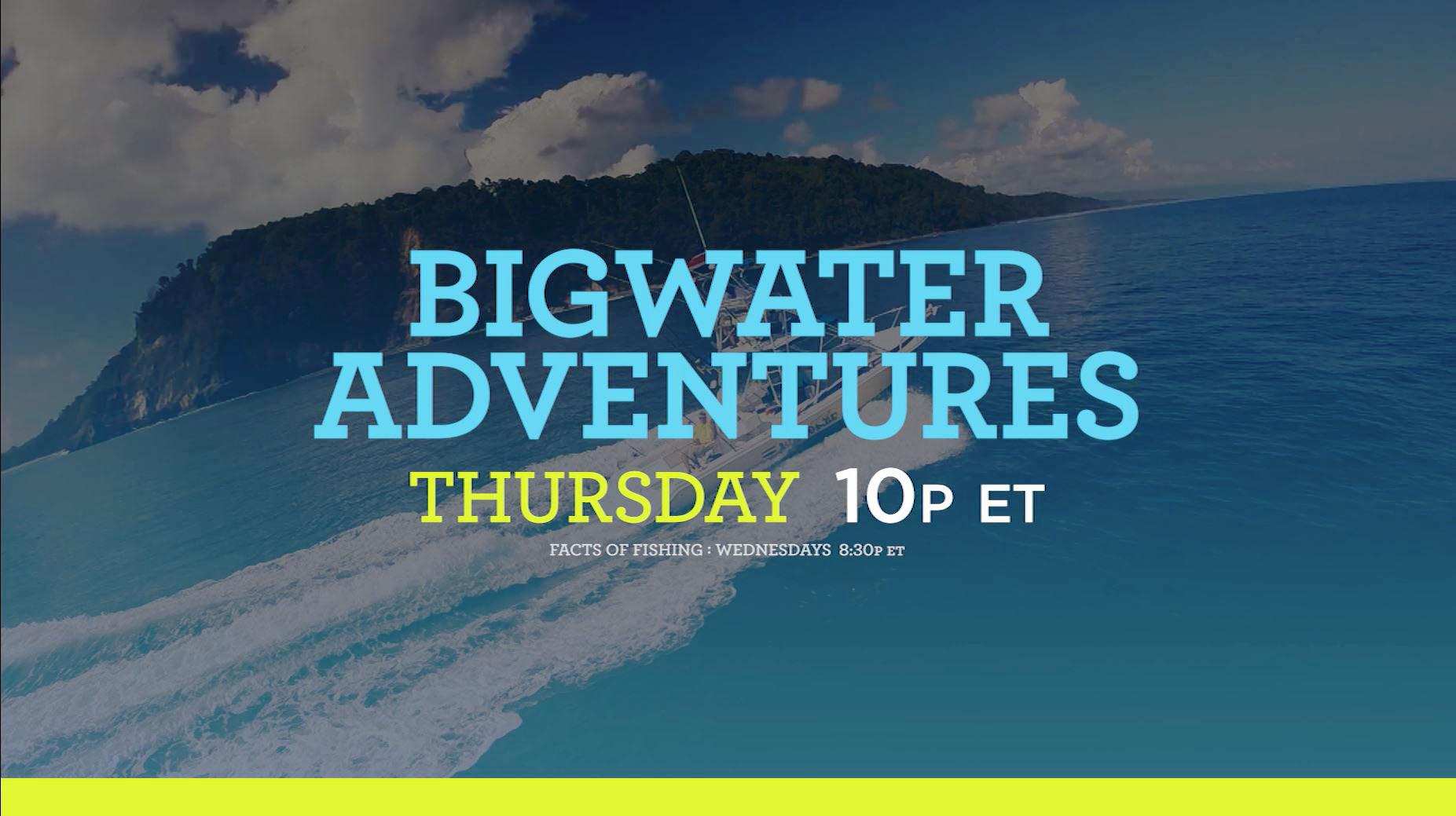 BigWater Adventures THU 10P ET